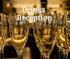 Drinks Reception Entertainment Ideas